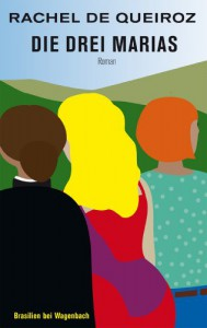 Die drei Marias - Rachel de Queiroz, Ingrid Führer