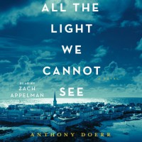 All the Light We Cannot See: A Novel -  Zach Appelman, Anthony Doerr