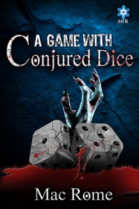 A Game with Conjured Dice - Mac Rome
