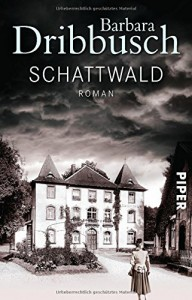 Schattwald: Roman - Barbara Dribbusch