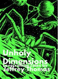 Unholy Dimensions - Jeffrey Thomas