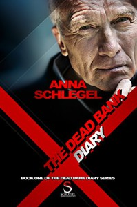 The Dead Bank Diary - Anna Schlegel
