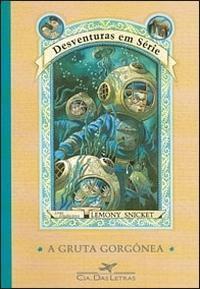 A Gruta Gorgônea (Desventuras em Série, #11) - Brett Helquist, Ricardo Gouveia, Lemony Snicket