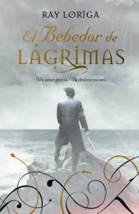 El Bebedor de Lágrimas (Romance Paranormal) - Ray Loriga
