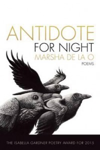 Antidote for Night (American Poets Continuum Series) - Marsha de la O