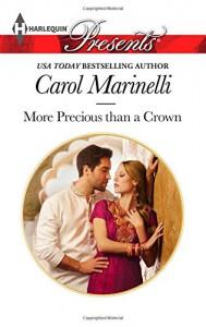 More Precious Than a Crown (Harlequin PresentsAlpha heroes meet the) - Carol Marinelli