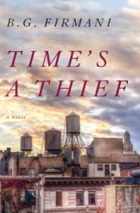 Time's a Thief: A Novel - B.G. Firmani