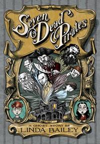 Seven Dead Pirates - Linda Bailey