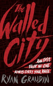 The Walled City - Ryan Graudin
