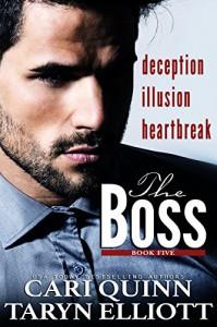 The Boss Vol. 5: a Hot Billionaire Romance - Cari Quinn, Taryn Elliott