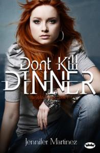 Don't Kill Dinner - Jennifer Martinez