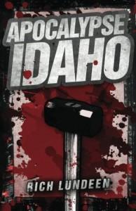 Apocalypse Idaho - Rich Lundeen