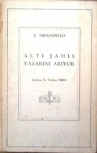 Altı Şahıs Yazarını Arıyor - Luigi Pirandello, Feridun Timur
