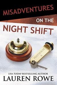 Misadventures on the Night Shift - Lauren Rowe