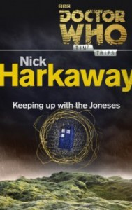 Doctor Who: Keeping Up with the Joneses - Nick Harkaway