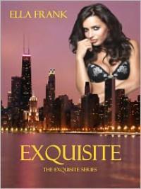 Exquisite - Ella Frank,  Natalie Ballard (Editor)