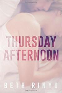 Thursday Afternoon - Beth Rinyu