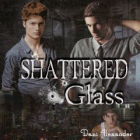 Shattered Glass - Dani Alexander, Joseph Northton