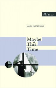 Maybe This Time - Tess Lewis, Alois Hotschnig