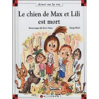 Le chien de Max et Lili est mort - Dominique de Saint Mars