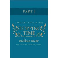 Stopping Time, Part 1 (Wicked Lovely, #2.5 Part I) - Melissa Marr