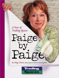 Paige by Paige: A Year of Trading Spaces - Paige Davis