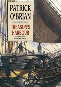 Treason's Harbour - Patrick O'Brian, Simon Vance