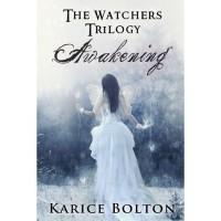Awakening (The Watchers Trilogy #1) - Karice Bolton