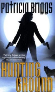 Hunting Ground  - Patricia Briggs