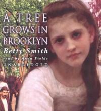 A Tree Grows in Brooklyn - Betty  Smith, Anna Fields