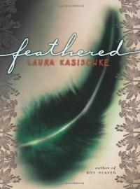 Feathered - Laura Kasischke