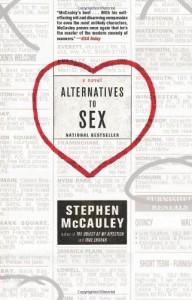 Alternatives to Sex - Stephen McCauley