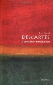 Descartes: A Very Short Introduction - Tom Sorell