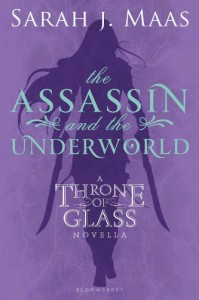 The Assassin and the Underworld (Throne of Glass) - Sarah J. Maas