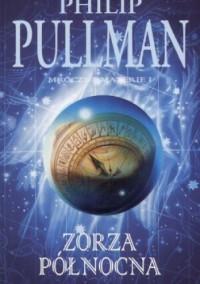 Mroczne Materie I. Zorza Północna - Philip Pullman