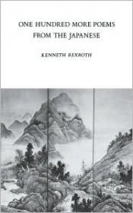 One Hundred More Poems from the Japanese (New Directions Books) - Kenneth Rexroth