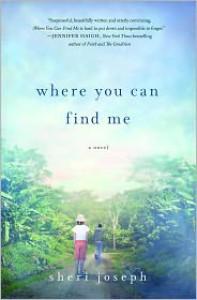 Where You Can Find Me: A Novel - Sheri Joseph
