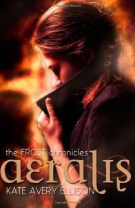 Aeralis (The Frost Chronicles) (Volume 5) - Kate Avery Ellison