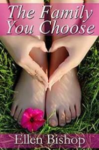 The Family You Choose - Ellen  Bishop