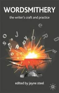 Wordsmithery: The Writer's Craft and Practice - Jayne Steel