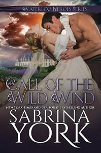 Call of the Wild Wind (Waterloo Heroes Book 2) - Sabrina York