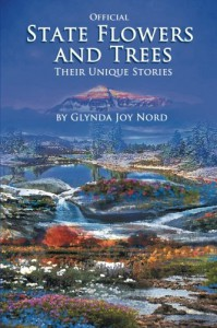 Official State Flowers and Trees: Their Unique Stories - Glynda Joy Nord