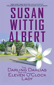 The Darling Dahlias and the Eleven O'Clock Lady - Susan Wittig Albert