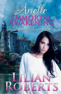 Arielle: Immortal Awakening - Lilian Roberts