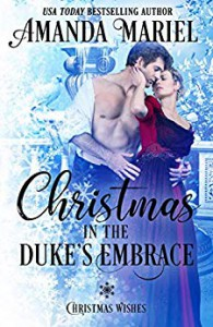 Christmas in the Duke's Embrace - Amanda Mariel