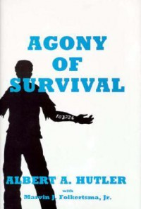 The Agony of Survival - Albert Hutler