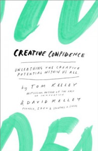 Creative Confidence: Unleashing the Creative Potential Within Us All - 'Tom Kelley',  'David Kelley'