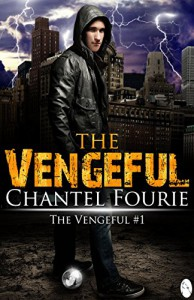 The Vengeful - Chantel Fourie