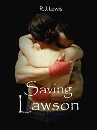 Saving Lawson (Loving Lawson Book 2) - R.J. Lewis, Charity Pierce