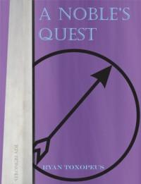 A Noble's Quest - Ryan Toxopeus